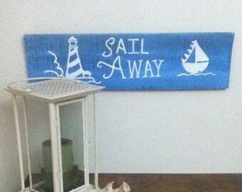 Sailing Art - Nautical Decor - Sailing Gift - Nautical Signs - Sailing - Sail Boat - Sail Away Sign - Birthday Gift - Father's Day Gift