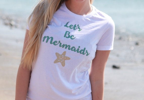 Let's Be Mermaids Tee