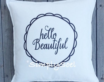 Hello beautiful 20x20 pillow cover