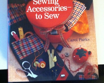 Great Sewing Accessories to Sew - Book of patterns for making Sewing Accessories