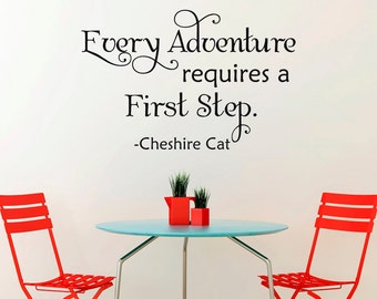 Alice In Wonderland Wall Decal Quote- Cheshire Cat Wall Sayings- Every Adventure Requires A First Step- Alice In Wonderland Wall Decor 081
