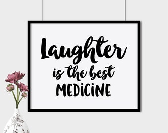 Laughter is the best medicine print, printable poster, typography print,  printable quote, wall decor, wall art, instant download