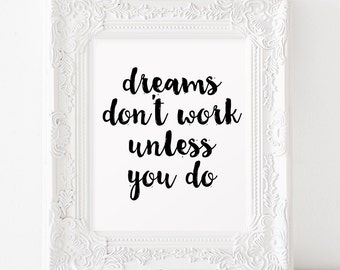 Quote print Printable art Dreams don't work unless you do INSTANT DOWNLOAD Typography Scandinavian art Home decor Office decor Workspace