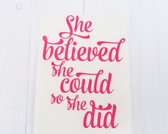 She Believed She Could So She Did Decal | She She Believed She Could So She Did | Inspirational Decal | Motivational Decal | Mom Decal |