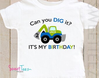 Can you Dig It Birthday Shirt Truck Boy Construction Shirt Personalized Age Shirt