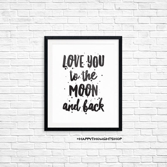 Printable Art, Love Quote, Love You to the Moon and Back, Typography Quote, Art Prints, Digital Download Print, Quote Printables