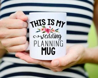Wedding Planning, Wedding Planing Mug, Coffee Mug, Wedding, Bride to Be Mug, Engagement Gift, Wedding Mug, This is my Wedding Planning Mug,