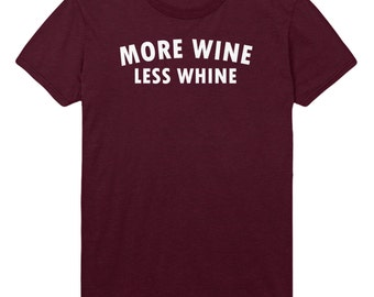 More Wine Less Whine Tshirt Mens Womens T shirt Top STP4
