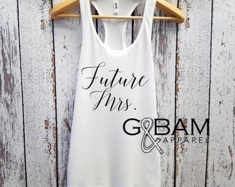 Future Mrs. Tank  / Bride Tank Top / Bridal Party Tank tops