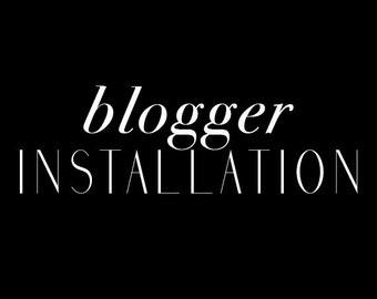 Blogger Template Installation Service, Install Blogger Theme
