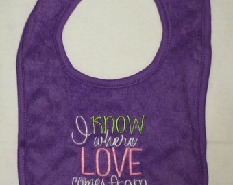 I know where LOVE comes from John 3:16  embroidered bib