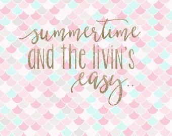 Summertime and the Livin's Easy- Summertime SVG - Summer SVG - Summertime cut file