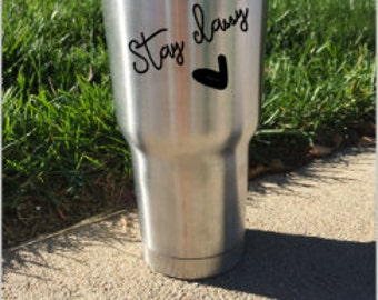 Stay Classy yeti/Rtic/Ozark tumbler/colster Decal
