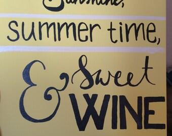 Sunshine, summer time, sweet wine