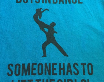 Boys' Dance T-Shirt: Someone Has to Lift the Girls! #BoysInDance!