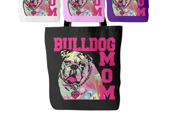 Bulldog Mom Tote Bag - Tote For Bulldog Lovers - Perfect Gift for a Bulldog Lover