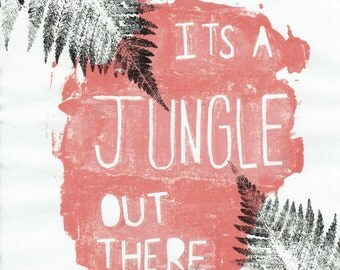 Its a jungle out there print