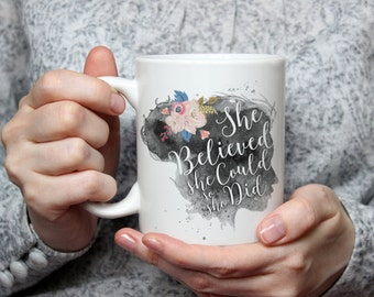 Graduation Gift for Her College Graduation Gift She Believed She Could So She Did High School Graduation Gift Inspirational Mug Grad Mug