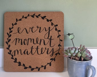 Every Moment Matters