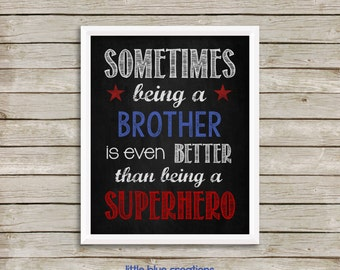 Sometimes Being a Brother is Better Than Being a Superhero 8x10 Print - Digital Download