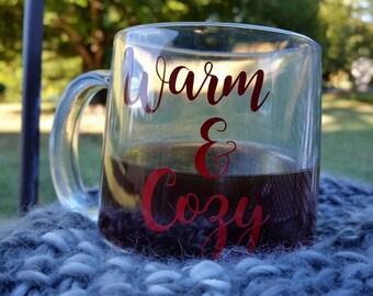 Warm and cozy mug, winter mug, gift ideas, clear mug, funny mugs, cozy mug, hot chocolate mug, birthday gift, gift for her