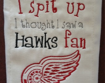 Detroit Red Wings inspired burp cloth Sorry I Spit Up...Hawks