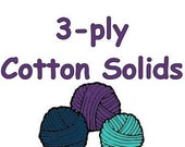 """SOLID color cotton """"3-ply""""  light fingering weight to coordinate with Bre-Aly Gradients"""