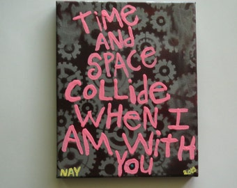 Time and Space Collide When I Am With You - Text Art Word Painting