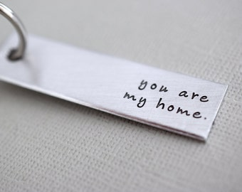 You are my home Keychain - Handstamped Key Chain Accessory