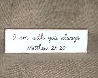 Rustic Country Cottage Chic Home Decor Wood Sign, Scripture I am With You Always, Matthew 28 20 Bible Verse, Christian Faith Religious Quote