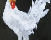 CHARLES (ummmm, Chuck?)  White Rooster, Rooster Art, Country art, ARCHIVAL PRINT of original painting 8 by 10 other sizes available