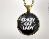 Crazy Cat Lady : Glass Dome Necklace gift present by HomeStudio. Round art photo pendant jewelry. Available as Key Ring Keychain