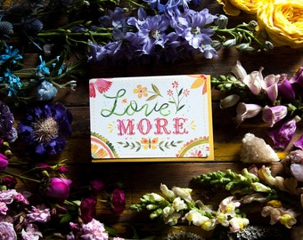 Love More - Greeting Card