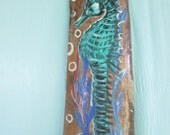 Original Painting of Sea Horse on Drift wood- Custom Order-  Rustic Coastal Decor