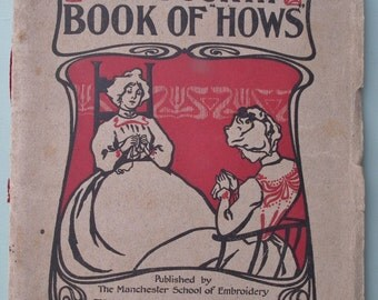 """Antique The Fourth Book of """"Hows"""" Manchester School of Embroidery vintage sewing 1910s 1920s Edwardian needlework embroidery stitches"""