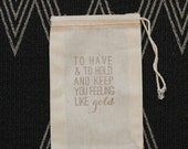 To Have and To Hold and Keep You Feeling Like Gold: Favor Bag for Weddings, Parties and Events
