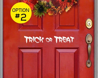 Trick or Treat,  Halloween Decal for Front Door, Two styles to choose from, door decor