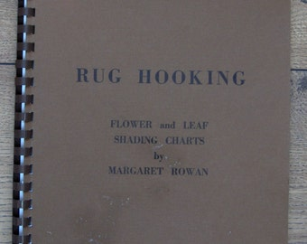 vintage 70s rare non fiction book RUG HOOKING Margaret Rowan Flower and leaf shading charts