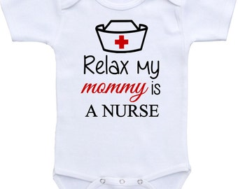 Relax my mommy is a nurse Onesies® brand Gerber Onesie Bodysuit Baby shower gift, Cute and Funny, baby shirt