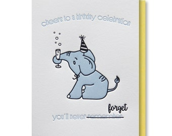 Funny Snarky Elephant Drinking Champagne Birthday Never Forget Letterpress Card | kiss and punch