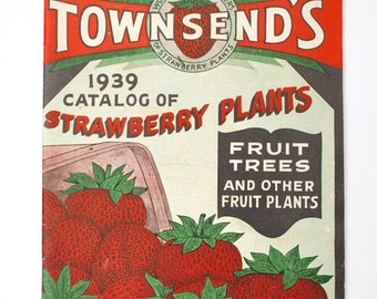 Antique 1939 strawberry catalog, heirloom garden,  blackberries cherries, Salisbury Maryland, Townsends fruit trees, great graphics