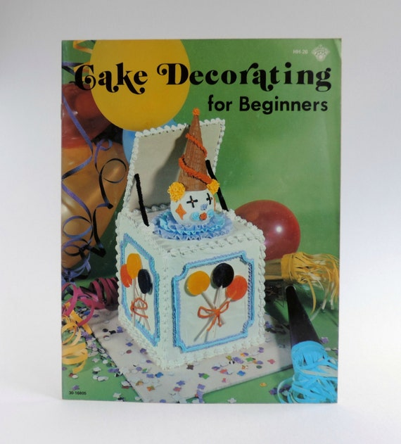 Cake Decorating Course For Beginners : Vintage Cake Decorating for Beginners Booklet HH-26 by Patty