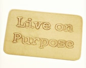 Etched Wallet Card Insert - Brass - Live on Purpose - Anniversary - Wedding - Inspiration - Personalized Gift- Customize - Corporate Gift