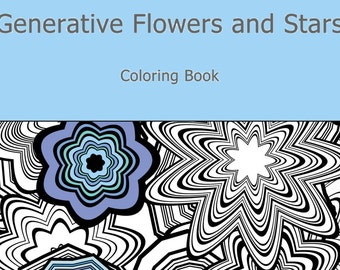Adult Coloring Book, Generative Flowers and Stars, by generative artist Kristin Henry. Math, Science, Chemistry. geeky art colouring pages