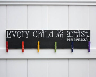 Child Art Sign // Every Child is An Artist // Hand-painted Wooden Sign  // Pablo Picasso // Kid Art // Child Artwork Hanger // Art Hanger
