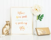 What You Seek Is Seeking You - Rumi Quote - Watercolour Quote Art Print, Wall Art, Typography, Positive Quote, Graduation Gift, Office Decor