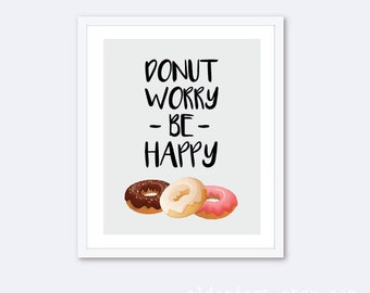 Donuts Print - Donut Worry Be Happy - Donut Print - Donut Wall Art - Funny Donut Decor - Doughnut Print - Aldari Art