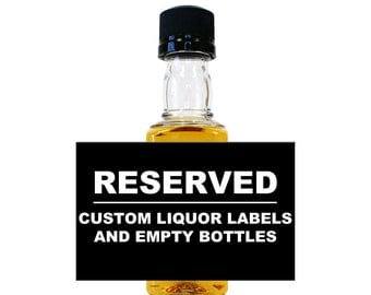 RESERVED LISTING -  Personalized Liquor Labels & Empty 50 mL Mini Bottles EB-9999