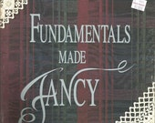 Embroidery Stitches Fundamentals Made Fancy by Janice Love Softcover Book ©1993 Embroidery Designs Embroidery Techniques