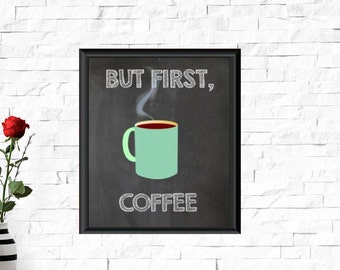 But First Coffee Print, Coffee Printable, Coffee Decor, Coffee Home Decor, Coffee wall decor, Coffee Wall art,